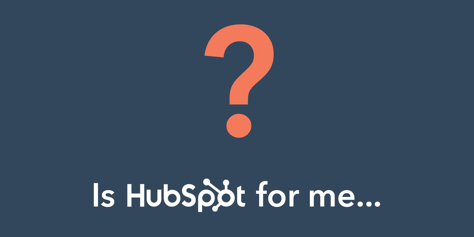 Is HubSpot for me? Image